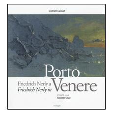 Friedrich Nerly a Portovenere. Estate 1828. Ediz. italiana e tedesca
