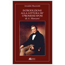 Introduzione alla lettura de' «I Promessi Sposi» di A. Manzoni