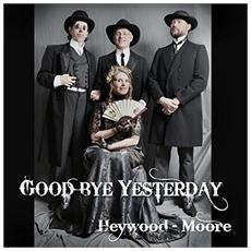 Heywood-Moore - Goodbye Yesterday