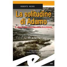 La Solitudine Di Adamo. Il Ritorno Del Commissario Scichilone