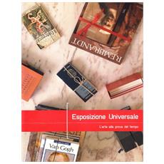 Esposizione universale. L'arte alla prova del tempo (Universal Expo) . Ediz. italiana e inglese