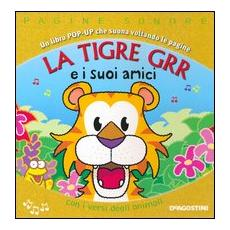 Tigre Grr e i suoi amici. Libro pop-up (La)