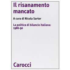 Risanamento mancato. La politica di bilancio italiana: 1986-90 (Il)