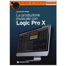 Produzione musicale con Logic Pro X (La)