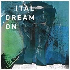 Ital - Dream On (2 Lp)
