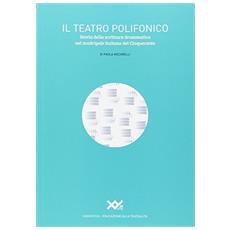 Il teatro polifonico. Storia della scrittura drammatica nel madrigale italiano del Cinquecento