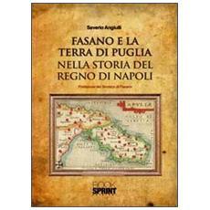 Fasano e la terra di Puglia nella storia del Regno di Napoli