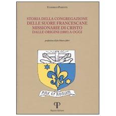 Storia della congregazione delle Suore Francescane Missionarie di Cristo dalle origini (1885) a oggi