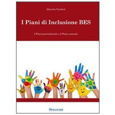 I piani di inclusione BES. I piani personalizzati e il piani annuale. Con CD-ROM