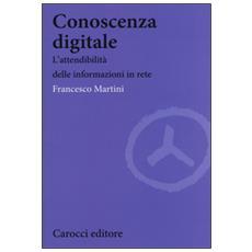 Conoscenza digitale. L'attendibilit� delle informazioni in rete