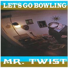Lets Go Bowling - Mr Twist