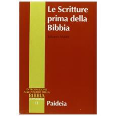 Scritture prima della Bibbia (Le)