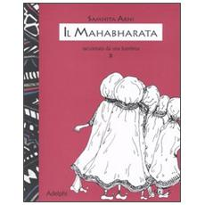 Il Mahabharata raccontato da una bambina. Vol. 2