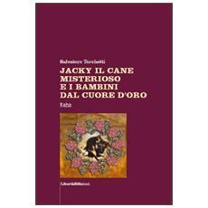 Jacky il cane misterioso e i bambini dal cuore d'oro