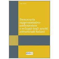 Democrazia rappresentativo-parlamentare e svolgimenti degli assetti istituzionali