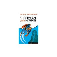 Superman contro Newton