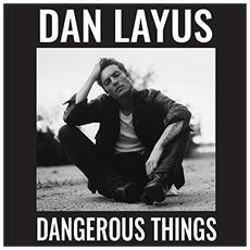 Dan Layus - Dangerous Things