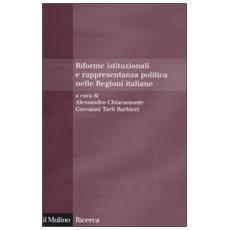 Riforme istituzionali e rappresentanza politica nelle Regioni italiane
