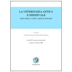 La veterinaria antica e medievale. Testi greci, latini, arabi e romanzi