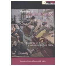 Memorie di Giulio Bonnot. Raccolte da un «copain» e autenticate da Paolo Valera. I clamorosi rossi dell'automobile grigia