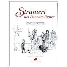 Stranieri nel Ponente ligure. Percorsi e testimonianze tra Ottocento e Novecento