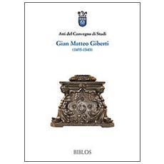 Atti del Convegno di studi Gian Matteo Giberti (1495-1543)