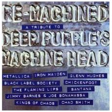Re-machined - A Tribute To Deep Purple's Machine Head
