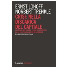 Crisi: nella discarica del capitale. La critica del valore, l'euro e l'assurdità delle politiche europee di austerità