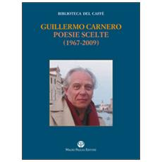 Poesie scelte (1967-2009) . Testo spagnolo a fronte