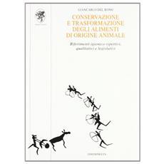 Conservazione e trasformazione degli alimenti di origine animale. Riferimenti igienico-ispettivi, qualitativi e legislativi