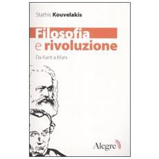 Filosofia e rivoluzione. Da Kant a Marx