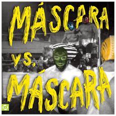 Mascaras - Mascara Vs. Mascara