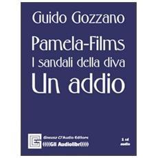 Pamela Films. Sandali della diva. Un addio. Audiolibro. CD Audio