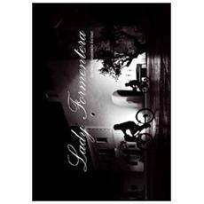 Lady Formentera. Tutta la poesia dell'isola di Formentera in 130 scatti d'autore