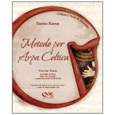 Metodo per arpa celtica. Vol. 3: Slow airs, Carolan e arpisti del XVII-XVIII secolo.