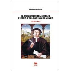 Il registro del notaio Pietro Pellegrino di Mineo (1428-1431)