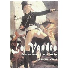 La Vandea. Fra cronaca e storia