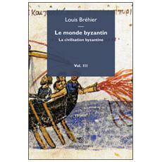 Monde byzantin (Le) . Vol. 3: La civilisation byzantine.