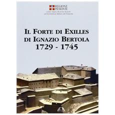 Il forte di Exilles di Ignazio Bertola (1729-1745)