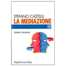 La mediazione. Teorie e tecniche