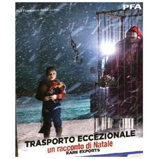 Trasporto Eccezionale - Un Racconto Di Natale