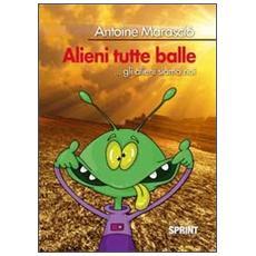 Alieni tutte balle