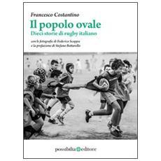 Il popolo ovale. Dieci storie di rugby italiano