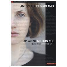 Apparent million age. Quante vite per un milione di euro