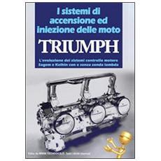 I sistemi di accensione ed iniezione delle moto Triumph. L'evoluzione dei sistemi controllo motore Sagem e Keihin con e senza sonda manbda