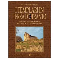 I templari in terra d'Otranto. Tracce e testimonianze nell'architettura salentina