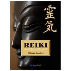 Reiki. La guarigione dello spirito