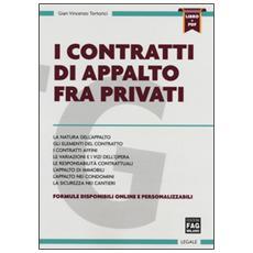 I contratti di appalto fra privati. Con aggiornamento online