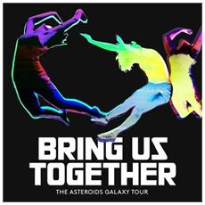 Asteroids Galaxy Tour - Bring Us Together (2 Lp)
