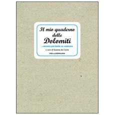Il mio quaderno delle Dolomiti. . . ancora più belle se colorate